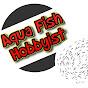 Aqua Fish Hobbyist