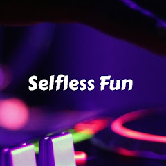 Selfless fun