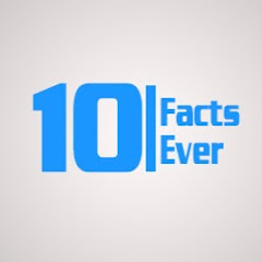 10 Facts Ever