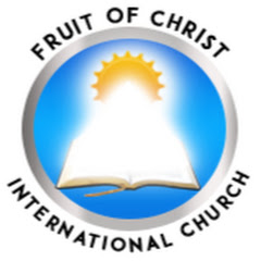 FRUIT OF CHRIST CHURCH INTERNATIONAL
