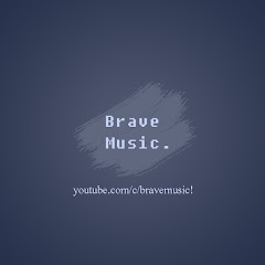 Brave Music!