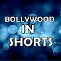Bollywood In Shorts