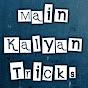 Main kalyan tricks