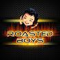 Roasted Boys