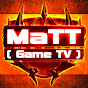 MaTT 【 Game TV 】