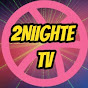 2Nighte TV