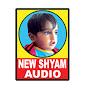 NEW SHYAM AUDIO