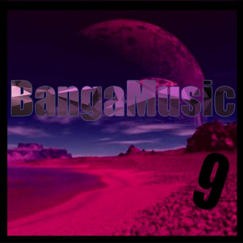 BangaMusic9 (bangamusic9)