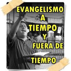 EVANGELISMO A TIEMPO Y FUERA TIEMPO