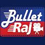 Bullet Raj