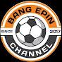 Bang Epin Channel