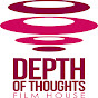 Depthofthoughts filmhouse
