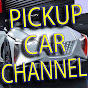 PICKUP CAR CHANNEL!!