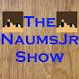 The NaumsJr Show