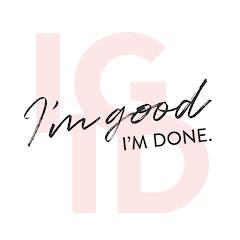 I'm Good I'm Done