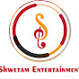 Shwetam Entertainment