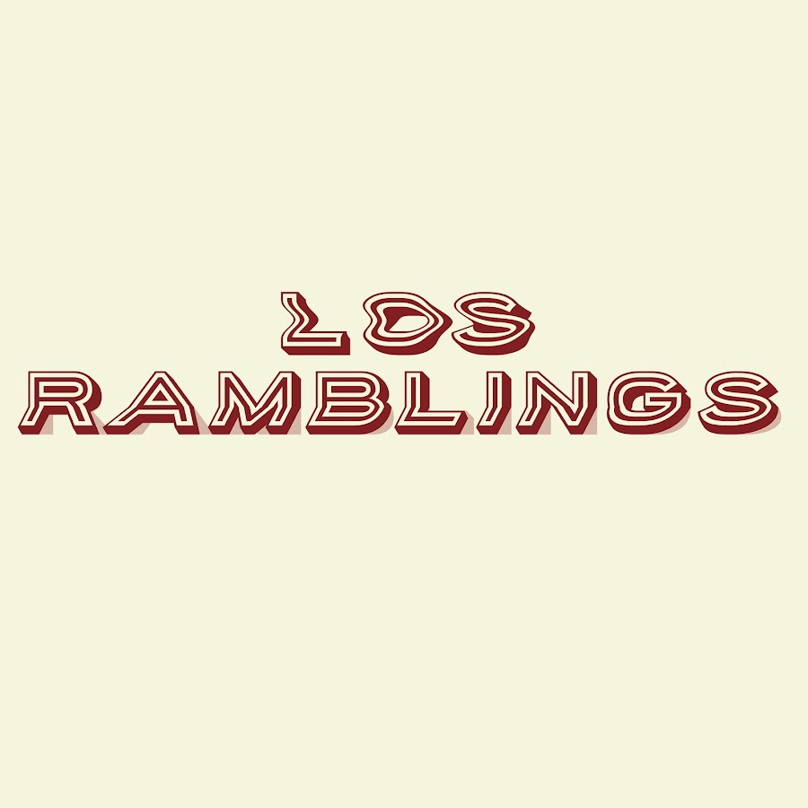 f252ef3710 Los Ramblings - YouTube