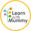 Learn with Mummy
