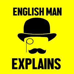 English Man EXPLAINS