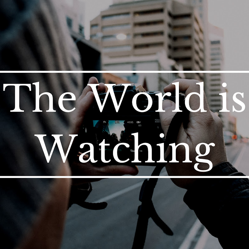 The World Is Watching (the-world-is-watching)