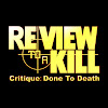 Review To A Kill