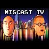 Miscast TV
