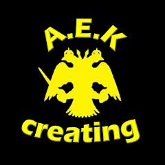 AEK Creating