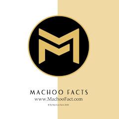 Machoo Facts