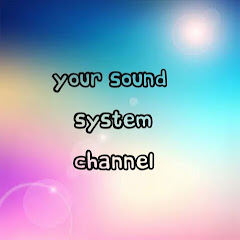 Your sound system channel