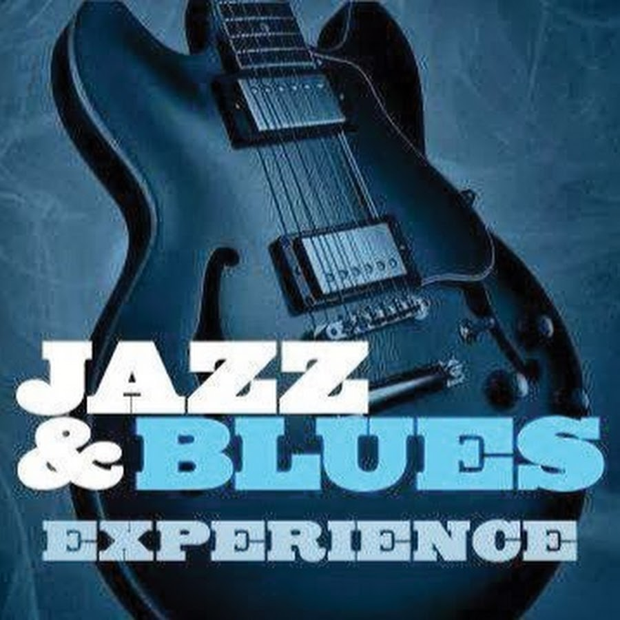 jazz and blues experience youtube