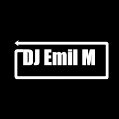 Dj Emil M Official