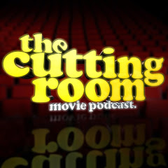 The Cutting Room Movie Podcast