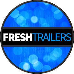FRESH Trailers