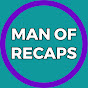 Man Of Recaps