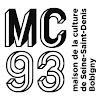 MC93 - Maison de la Culture de Seine-Saint-Denis