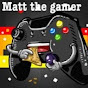 Matt the gamer (matt-the-gamer)