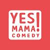 Yes Mama! Comedy