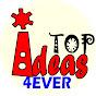 TOP IDEAS 4EVER