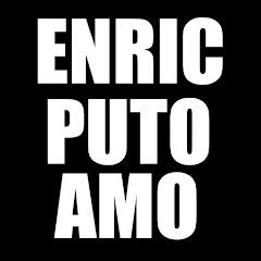 EnricPutoAmo - Gamer