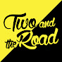 Two and the Road