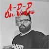 A-D-D On Video