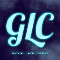 Good Life Crew