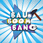 Bau Boom Bang