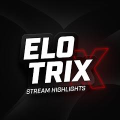 ELoTRiX – Stream Highights
