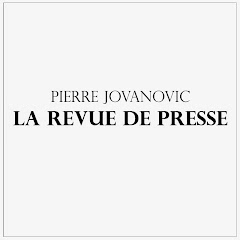 Pierre Jovanovic - La Revue de Presse