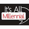 It's All Millennial