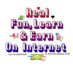 Real Fun, Learn & Earn On Internet