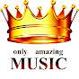 Only Amazing Music