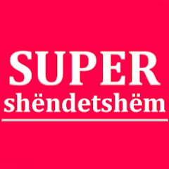 SUPER SHËNDETSHËM