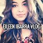 EileenIbarraVlog